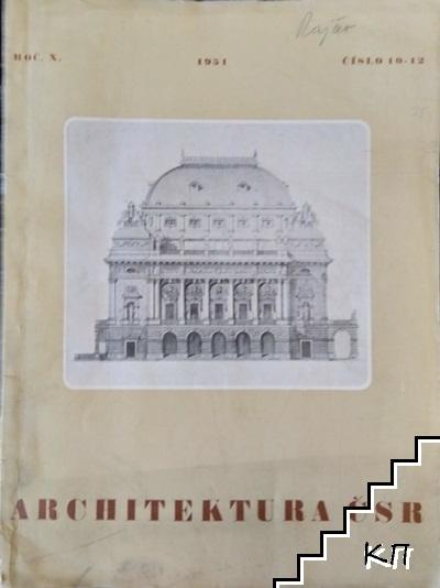 Architektura ČSR. Ročník X. Číslo 10-12 / 1951