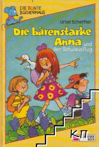 Die bärenstarke Anna und der Schulausflug